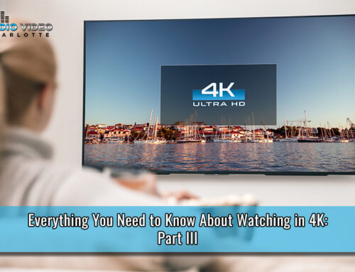 Everything That You Need To Know About Watching In 4K: Part III