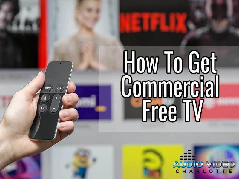 How to Get Commercial Free TV