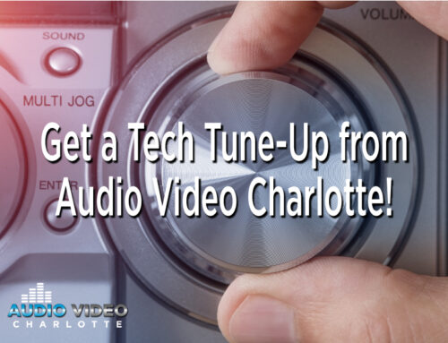 Get a Tech Tune-Up from Audio Video Charlotte!