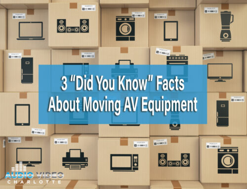 """3 """"Did You Know"""" Facts About Moving AV Equipment"""